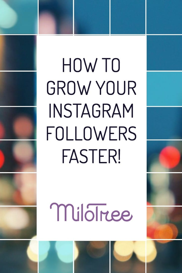 How To Grow Your Instagram Followers Faster | MiloTree.com