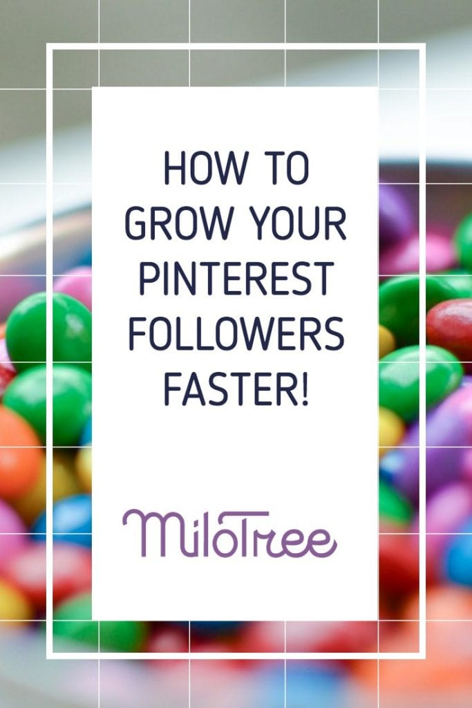 How To Grow Your Pinterest Followers Faster | MiloTree.com