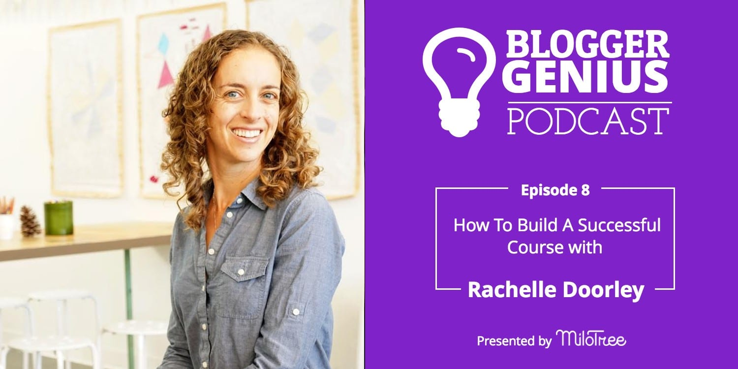 #008 How to Build a Successful Course with Rachelle Doorley | MiloTree.com