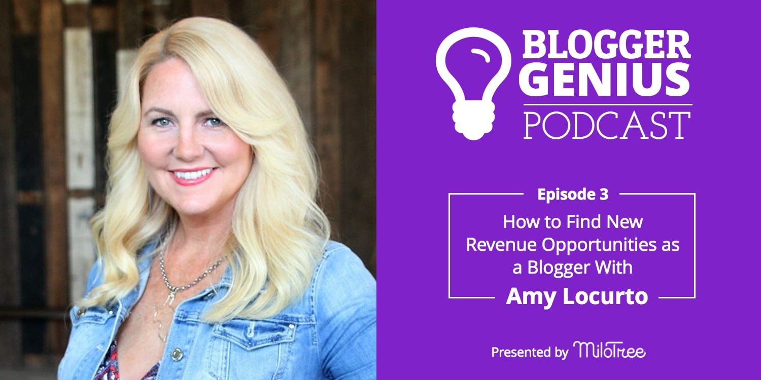 Blogger Genius Podcast - How To New Revenue Opportunities as a Blogger With Amy Locurto | MiloTree.com