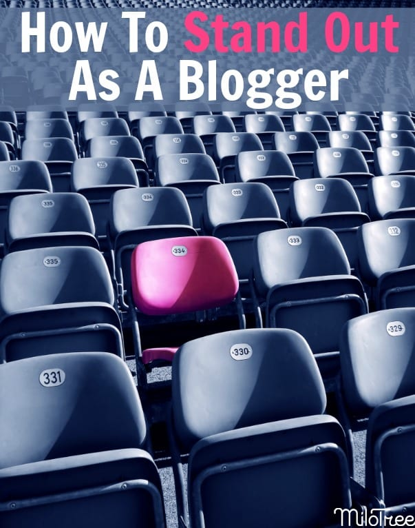 How to stand out as a blogger #blogging #bloglife #buildablog #milotree #bloggergenius