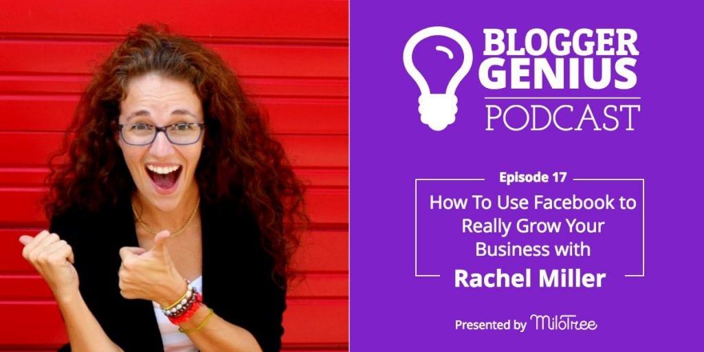 Rachel Miller on the Blogger Genius Podcast | MiloTree.com
