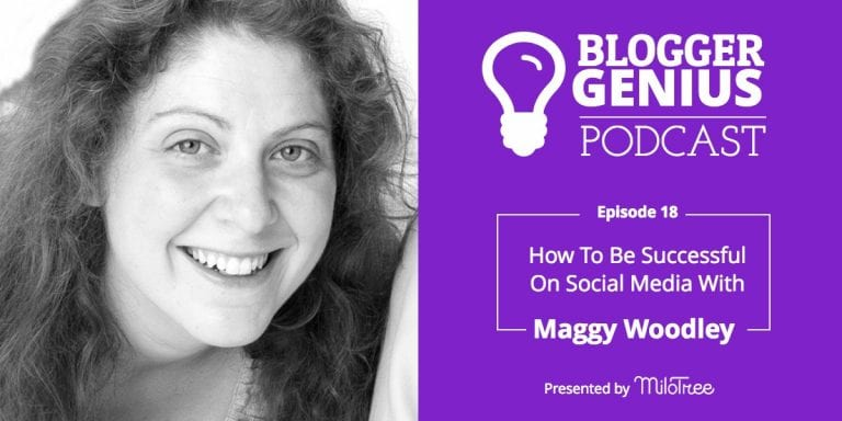Maggy Woodley on The Blogger Genius Podcast | MiloTree.com