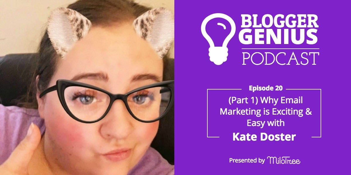 #020: Why Email Marketing is Exciting and Easy with Kate Doster (Part 1)