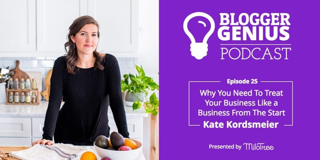 The Blogger Genius Podcast: Why You Need To Treat Your Business Like A Business From The Start with Kate Kordsmeier | MiloTree.com