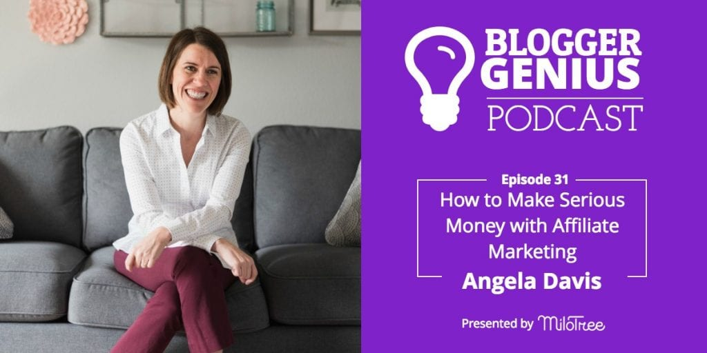 How to Make Serious Money with Affiliate Marketing with Angela Davis | MiloTree.com