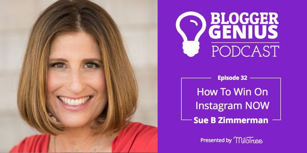#032: How To Win On Instagram NOW With Sue B. Zimmerman | MiloTree.com