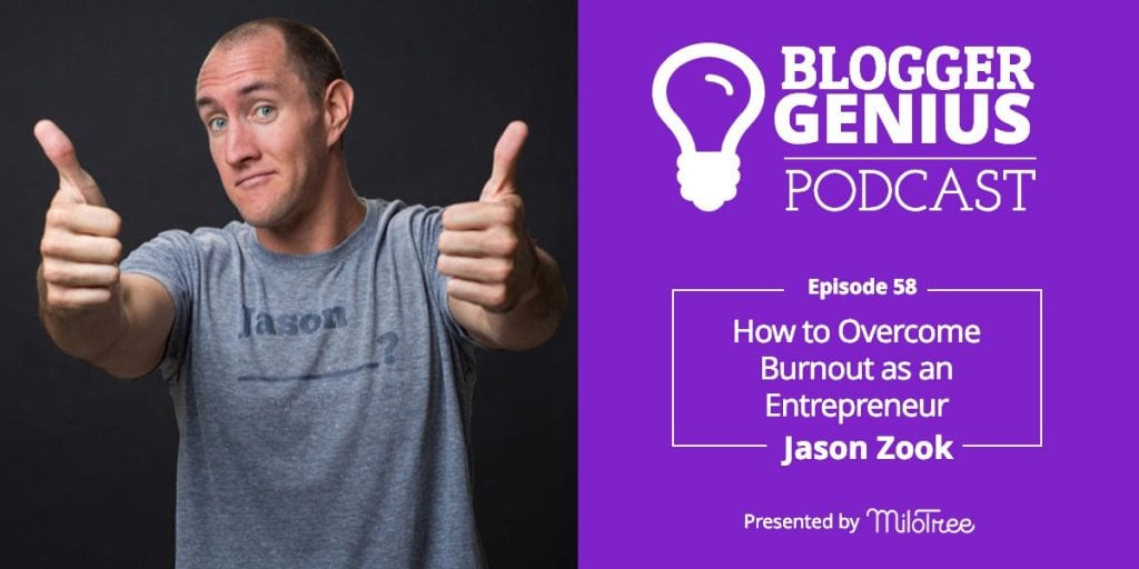 How to Overcome Burnout as an Entrepreneur with Jason Zook | MiloTree.com