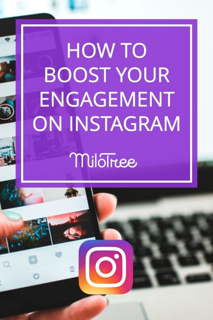 How To Boost Your Engagement on Instagram | MiloTree.com