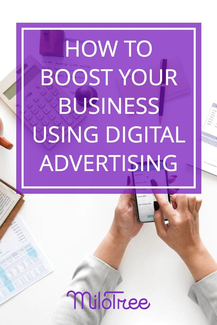 How to Boost Your Business Using Digital Ads | MiloTree.com