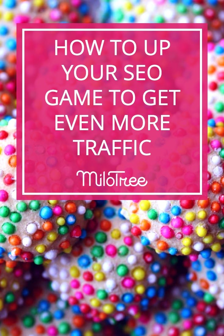 How to Up Your SEO Game to Get Even More Traffic with Camille Whiting | MiloTree.com