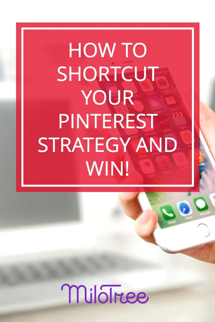 How to Shortcut Your Pinterest Strategy and Succeed with Tori Tait | MiloTree.com