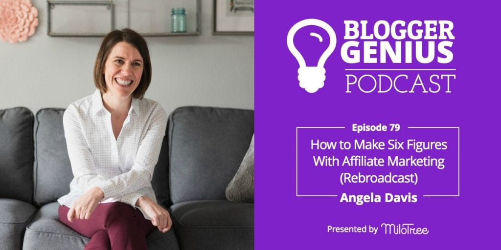 How to Make Six Figures Using Affiliate Marketing with Angela Davis (Rebroadcast) | MiloTree.com