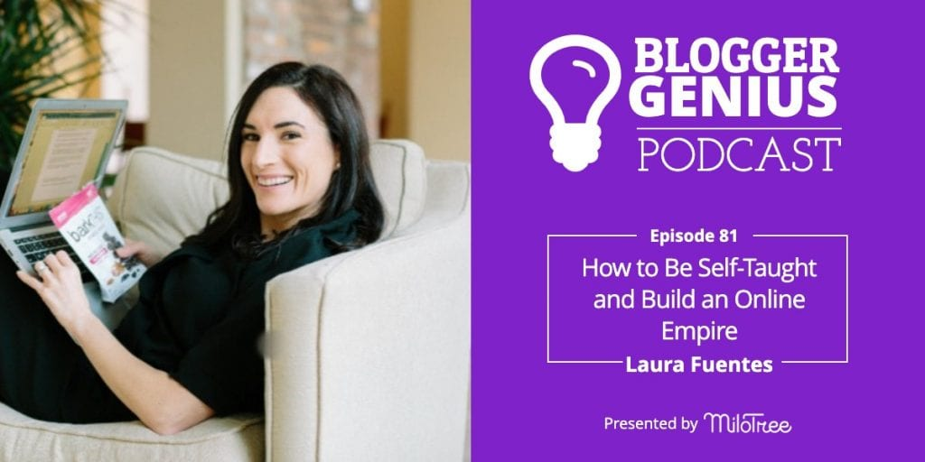 How to Be Self-Taught and Build an Online Empire with Laura Fuentes | MiloTree.com