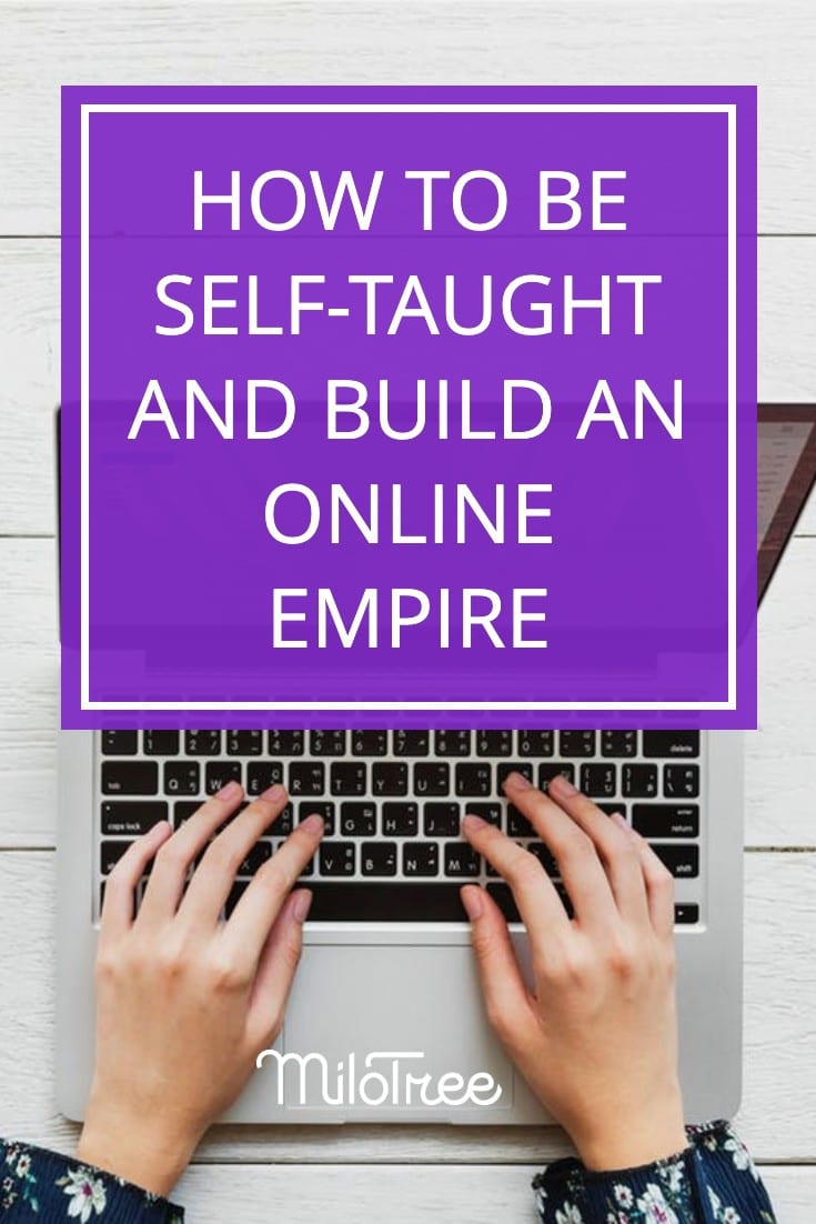 How to Teach Yourself to Build an Online Empire with Laura Fuentes| MiloTree.com