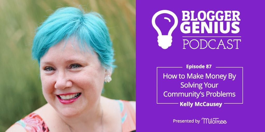How to Build a Business By Solving Your Community's Problems - Kelly McCausey | MiloTree.com