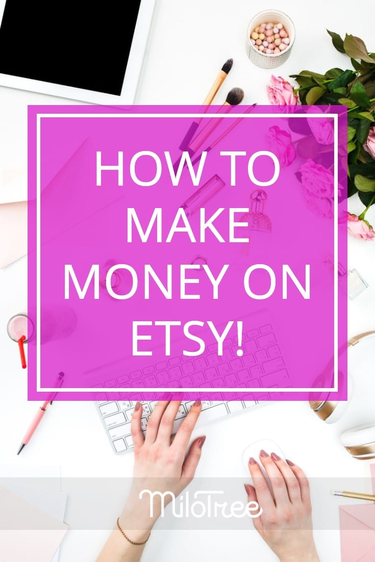 How To Make Money on Etsy | MiloTree.com