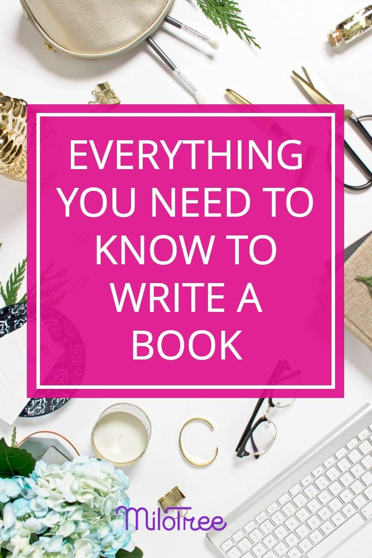 Everything You Need to Know to Write a Book | MiloTree.com