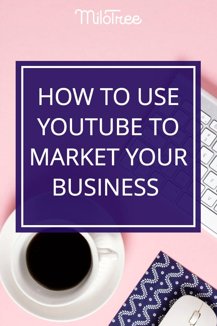 How to Use YouTube to Grow Your Business | MIloTree.com