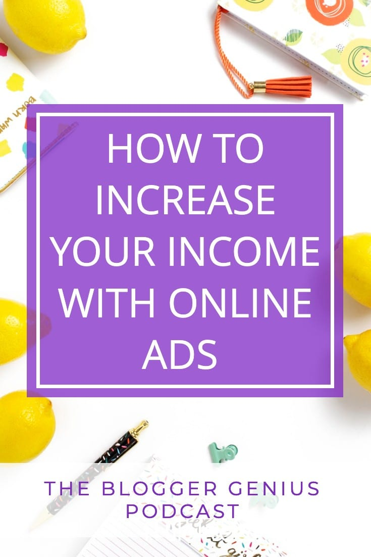 How to Increase Your Income With Online Ads | The Blogger Genius Podcast