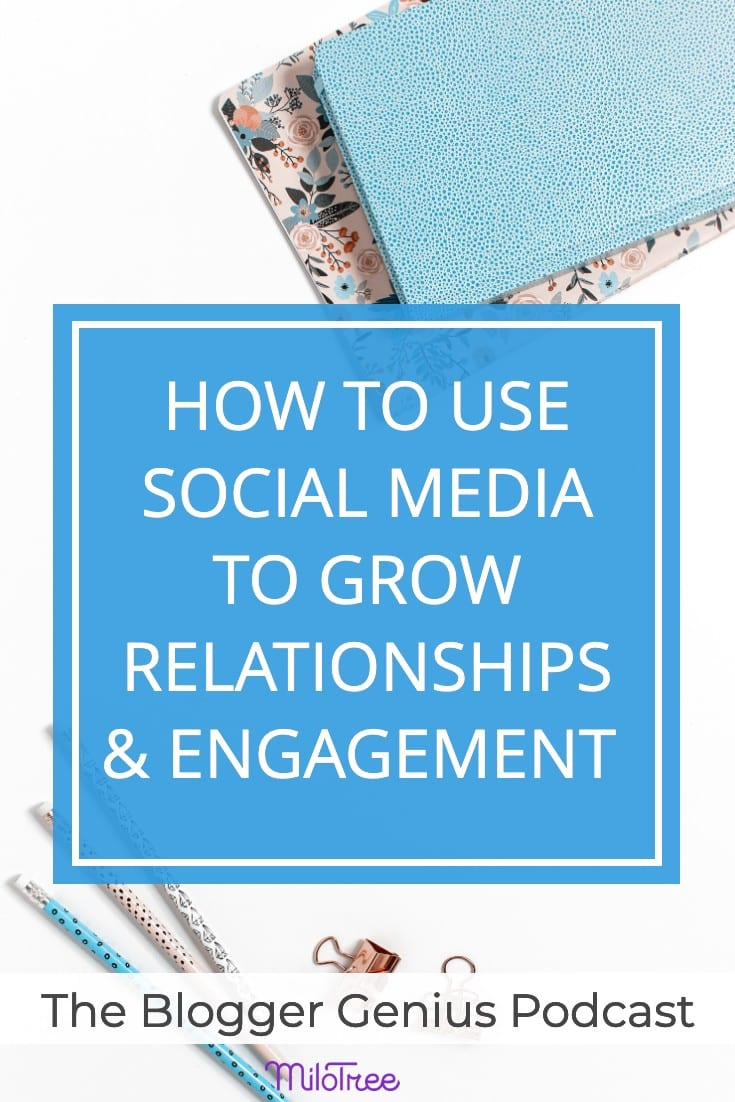 How to Use Social Media to Grow Relationships and Engagement | MiloTree.com