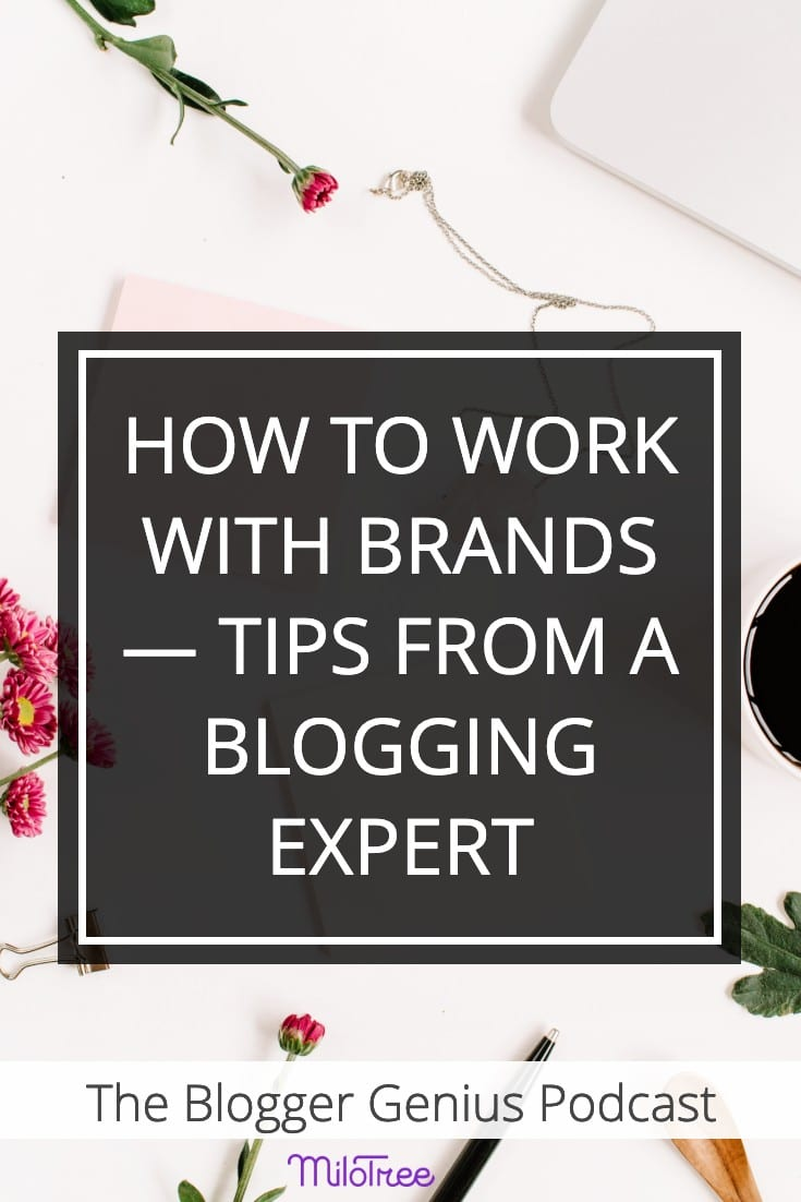 How to Work with Brands from a Blogging Expert | MiloTree.com