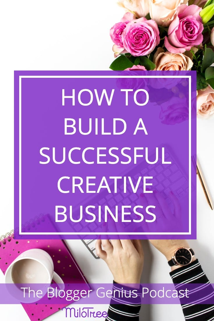 How to Build a Successful Creative Business | MiloTree.com