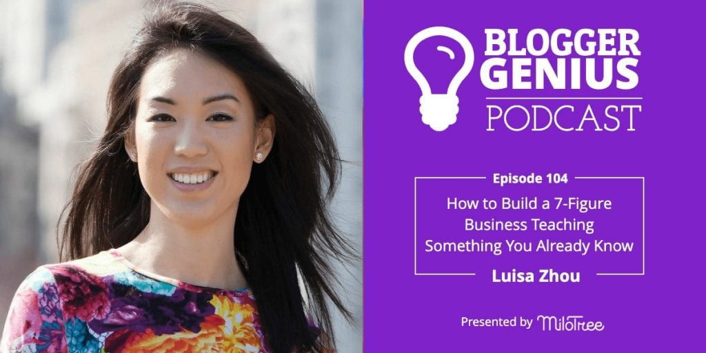 How to Build a Seven-Figure Business Teaching Something You Already Know | The Blogger Genius Podcast