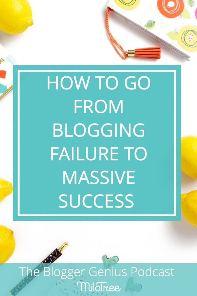 How to Go From Blogging Failure to Massive Success | MiloTree.com