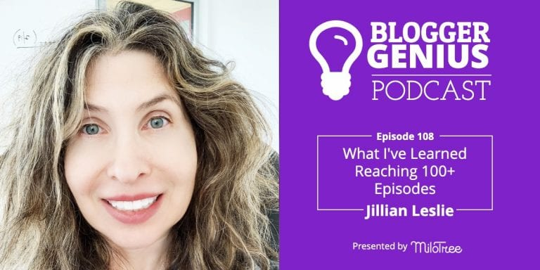 What I've Learned From Reaching 100+ Episodes of The Blogger Genius Podcast | MiloTree.com