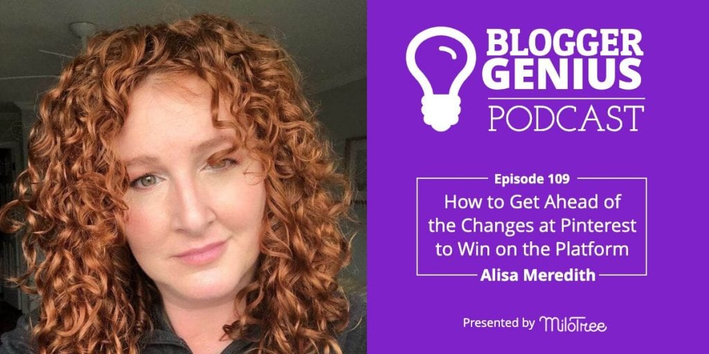 How to Get Ahead of the Changes at Pinterest to Win on the Platform | The Blogger Genius Podcast