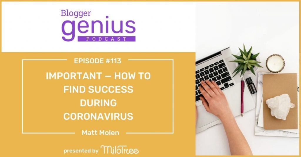 How to Find Success During Coronavirus | The Blogger Genius Podcast