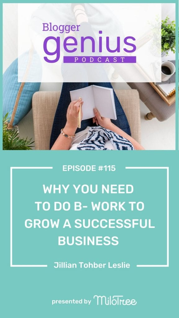 Why You Need To Do B- Work To Grow A Successful Business Today | Blogger Genius Podcast