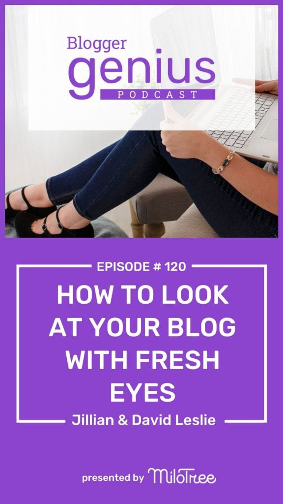 How To Look at Your Blog with Fresh Eyes | The Blogger Genius Podcast