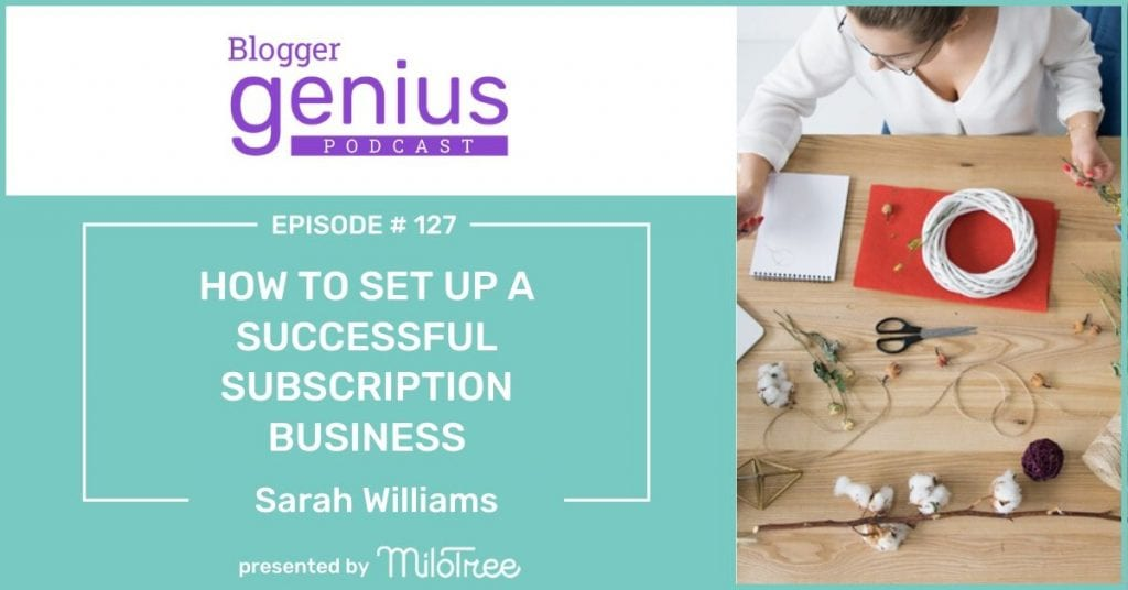 How to Set Up a Successful Subscription Business | The Blogger Genius Podcast
