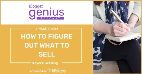 How To Figure Out What To Sell | The Blogger Genius Podcast with Jillian Leslie