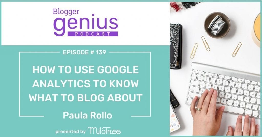 How To Use Google Analytics to Know What to Blog About | BloggerGenius.com