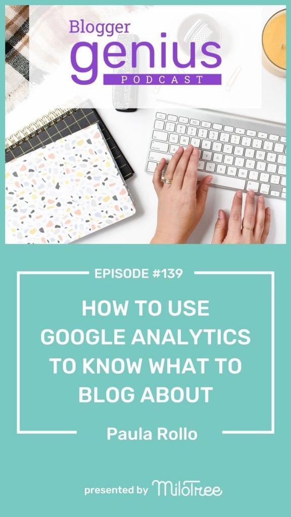 How To Use Google Analytics to Know What to Blog About | The Blogger Genius Podcast