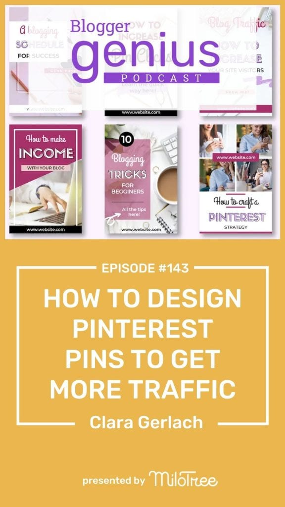 How to Easily Design Pinterest Pins to Get More Traffic | The Blogger Genius Podcast
