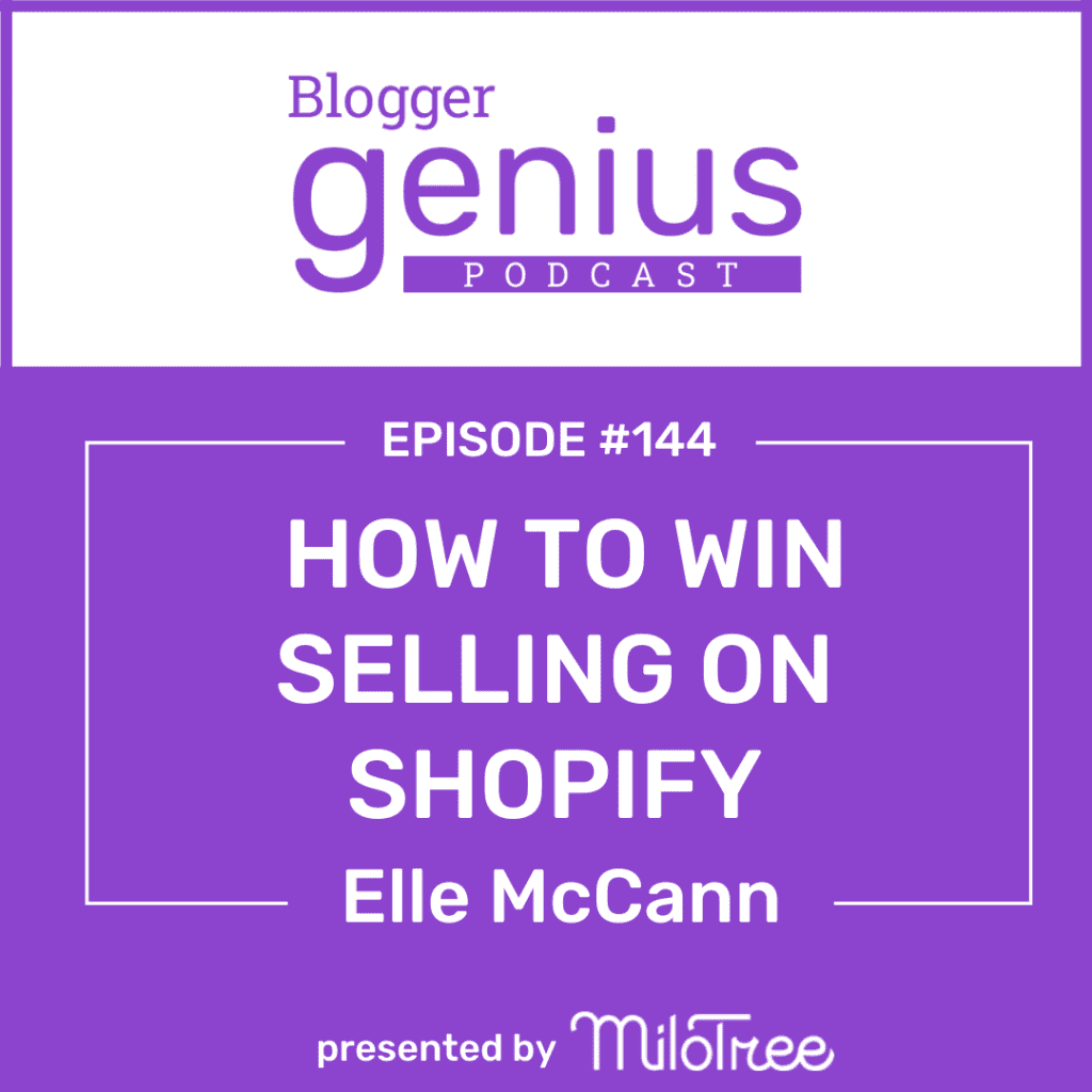 How to Win Selling on Shopify | The Blogger Genius Podcast with Jillian Leslie