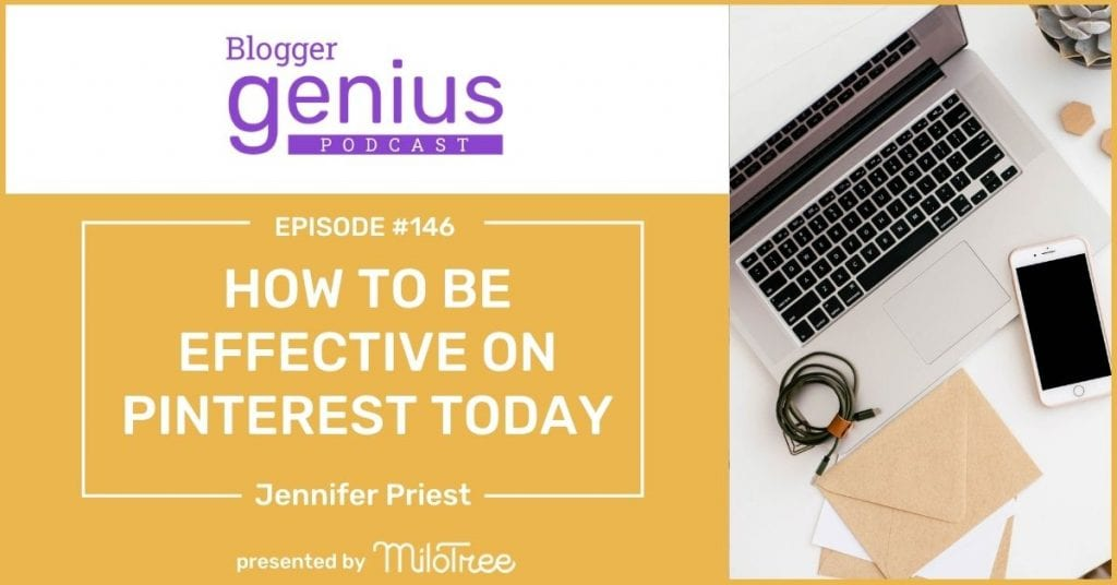How to Be Effective on Pinterest Today | The Blogger Genius Podcast