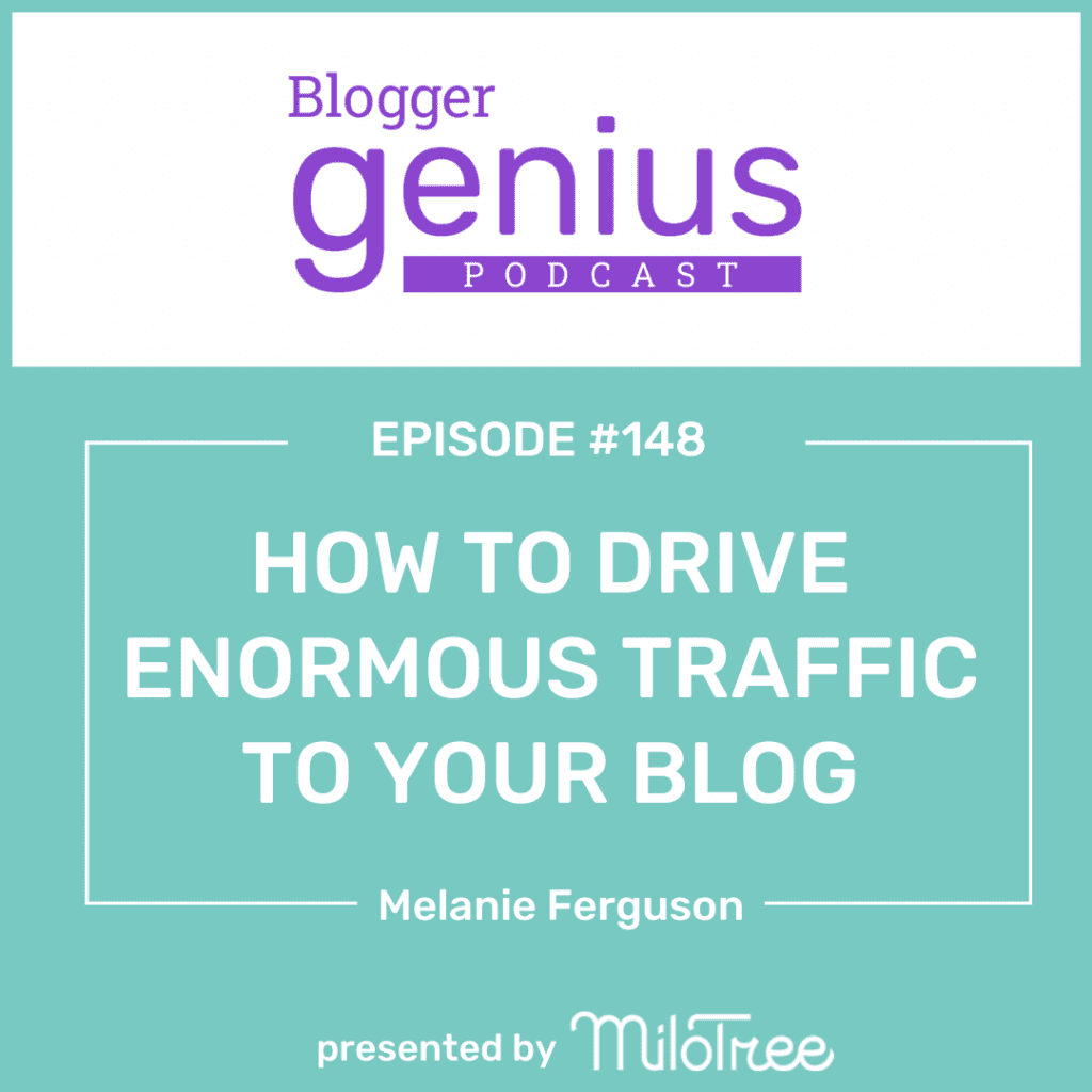 How to Drive Enormous Traffic to Your Blog | The Blogger Genius Podcast with Jillian Leslie