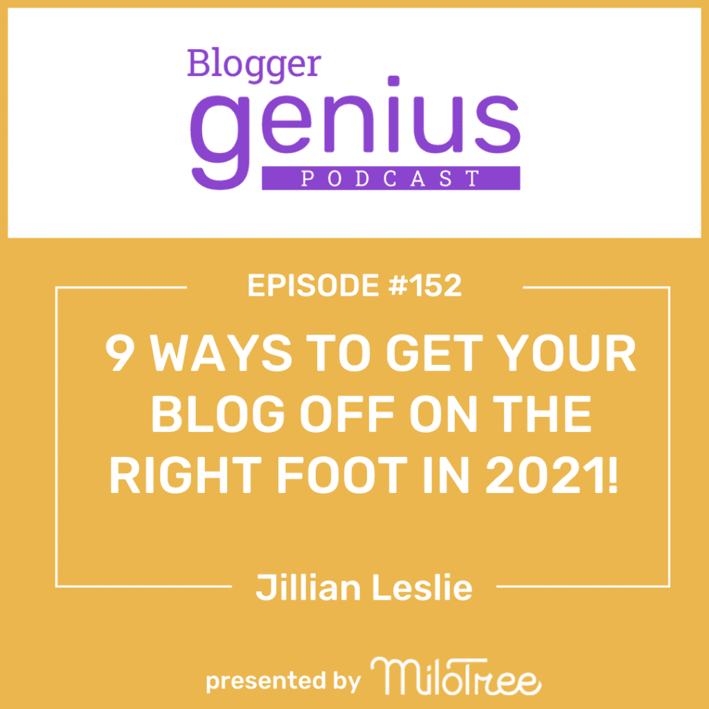 Here are 9 ways to get your blog off on the right foot in the new year! Listen to the newest episode of The Blogger Genius Podcast with Jillian Leslie!
