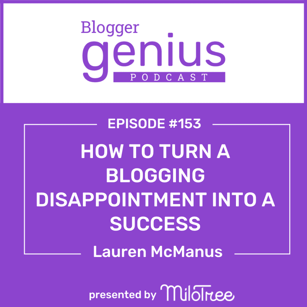 Yes, you can turn your blogging failure into a success. Listen to this episode of The Blogger Genius Podcast with Jillian Leslie. This episode is brought to you by MiloTree.com.