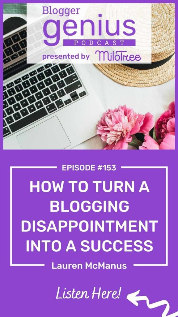 Yes, you can turn a blogging failure into a success if you know what to do. LIsten to this episode of The Blogger Genius Podcast with Jillian Leslie to find out how. This podcast is brought to you by MiloTree.com. #bloggingtips #businesspodcast