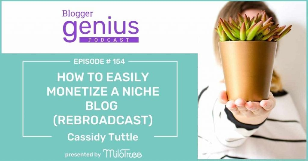 How to Easily Monetize a Niche Blog | The Blogger Genius Podcast with Jillian Leslie