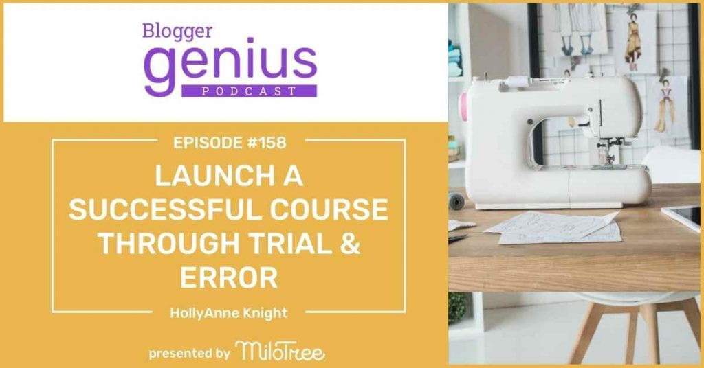 How to Launch a Successful Course Through Trial and Error | The Blogger Genius Podcast with Jillian Leslie