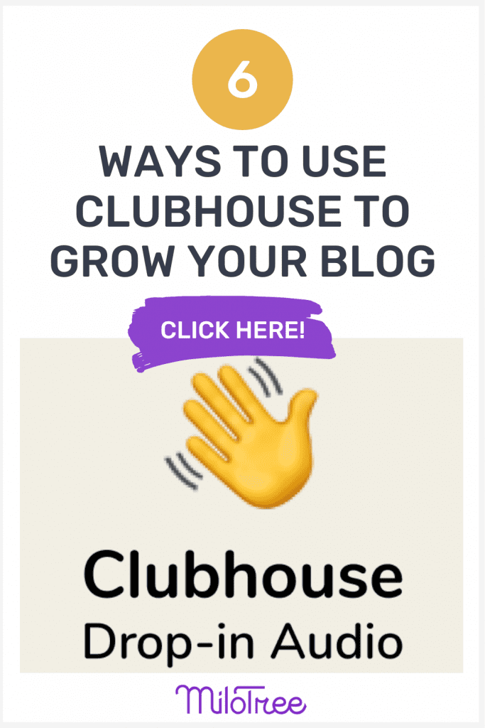 6 Ways to Use Clubhouse to Grow Your Blog | MiloTree.com
