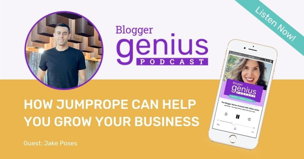 Listen to this new episode of The Blogger Genius Podcast with Jillian Leslie about How Jumprope Can Help You Grow Your Business.