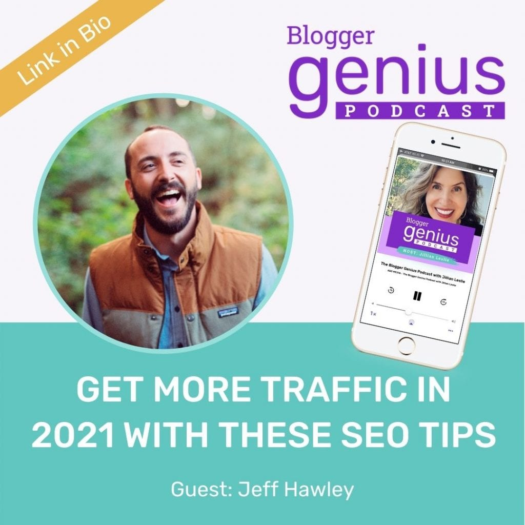 Want more traffic in 2021? Listen to this episode of The Blogger Genius Podcast with Jillian Leslie to learn how to up your SEO game!